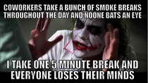 I dont smoke and it doesnt seem fair that the smokers I work with are rewarded countless breaks for their vices