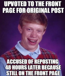 I feel Ive downvoted for reposts more these days