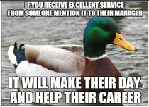 I forget to do this far too often but it can really help Managers arent there just for complaints