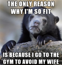 I go to the gym A LOT