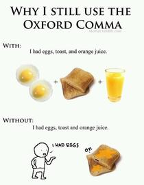 I had to explain to my coworkers this morning why the oxford comma is not optional