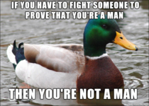 I had to say this to my friend who keeps getting into bar fights