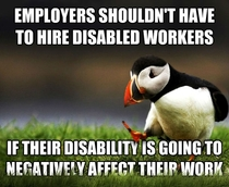 I have two mentally disabled coworkers They can perform about half the tasks of a regular employee and have to be told what to do next all the time I hate sharing shifts with them