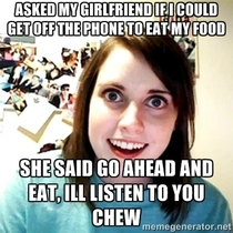 I knew at some point my girlfriend would say something creepy enough for me to make a meme and it finally happened