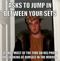 I met a Scumbag Steve at the gym today