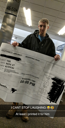I printed his boarding pass