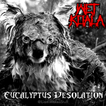 I recently discovered that wet koalas look metal as fuck so I made them an album cover