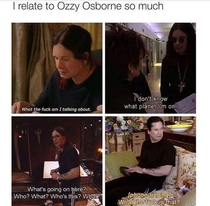 I relate to ozzy so much