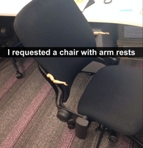 I requested a chair with arm rests