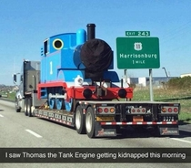 I saw Thomas the tank engine get kidnapped today