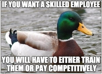 I see a lot of job positions that have gone unfilled because employers just dont get it