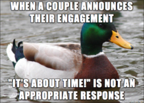 I see this far too often Couples should get engaged when they feel the time is right not when others do