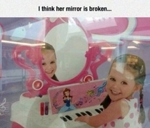 i think her mirror is broken