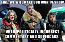 I think this is how Jeremy Clarkson feels after being suspended by BBC