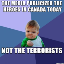 I think this was a success for the media today regarding Canada