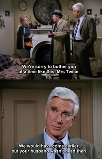 If Police Squad was released a few years ago itd still be running today