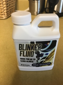 If your blinker isnt working try using the max strength Blinker Fluid next time Employees at oil change shops are told to use the cheap stuff You have to ask for Max Strength
