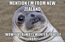 Im a Kiwi living in the USA and I get this quite a bit It never gets any less awkward