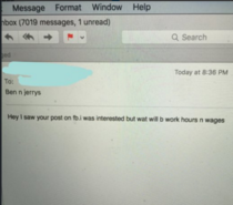 Im a manager for a Ben and Jerrys and somebody sent me this email They were completely serious