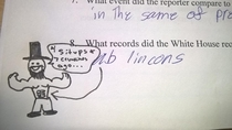 Im a teacher One of my students misspelled Abe Lincoln I couldnt resist