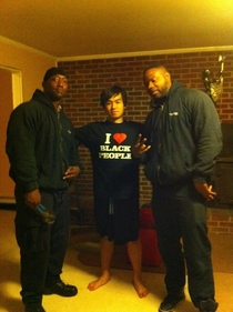 In a predominantly black highschool I was the only asian kid in all my classes for three years After I moved away I broke out this shirt when these guys came over to fix my washer