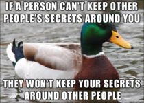 In a workplace with a bunch of gossips it amazes me how many people dont grasp this