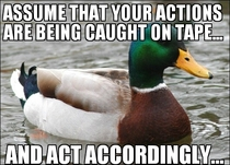 In light of all the candid recordings of police acting unprofessionallymy advice for law enforcement