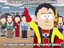 In regards to my recent banking experience