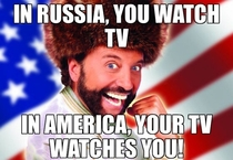 In Russia you watch TV