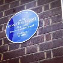 In the UK we put blue plaques to show the homes of famous people this is my favourite one