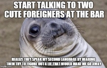 In their defense its an uncommon language and they were a long way from home