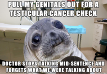 It was a female doctor and I didnt know whether to be concerned embarrassed or proud