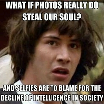 It would explain the duckface phenomenon