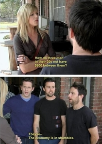 Its Always Sunny never fails to make me laugh