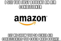 Ive been an Amazon customer for years but the e-mails I get shortly after making big purchases never fail to baffle me