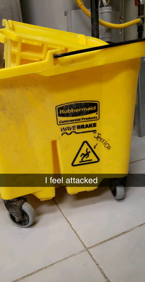 Ive fallen so many times at work I now have a mop bucket dedicated to me