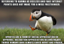 Ive seen a lot of disdain toward karma and people who supposedly care about it too much recently