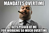 Just got out of a  minutes meeting with my scumbag boss