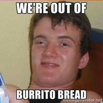 Making tortillas when my gf says