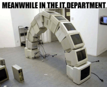 Meanwhile in the IT Department