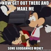 Mickey is big pimpin Disney needs that green