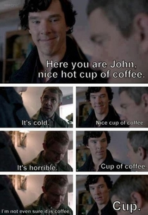 Mornings are not good if you are with sherlock holmes