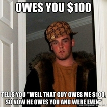 Most bullshit move when someone owes you money