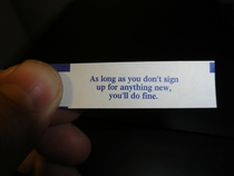 My band just signed a recording contract Had Chinese food in celebration This was my fortune