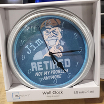 My buddy Jim is retiring One of the guys at work got him this clock I told Jim we should put the time to  oclock to be funny He said  which is our clock out time I did just that We chuckled shook hands and then I preceded to say Im gonna miss having you a