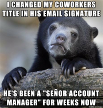 My coworker got a promotion about a month ago He still hasnt noticed