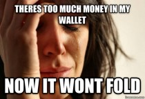 My dad dropped this on me--THE ultimate first world problem