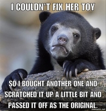 My daughter is four and thinks I can fix anything