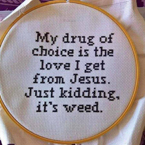 My drug of choice is