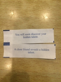 My friend and I just opened fortune cookies together